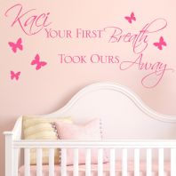 Personalised Girls Your First Breath Took Ours Away ~ Wall sticker / decals